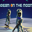 Dream On The Moon手机版